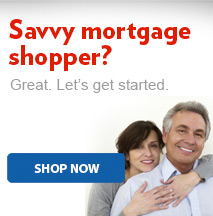 Savvy mortgage shopper?